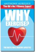 Why Exercise By Anthony Aurelius